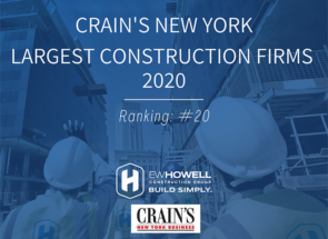 EW HOWELL RANKS ON CRAIN'S NEW YORK'S LARGEST CONSTRUCTION FIRMS LIST FOR 2020